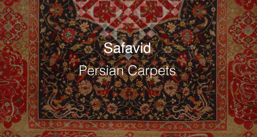 Safavid Persian Carpets, Part One